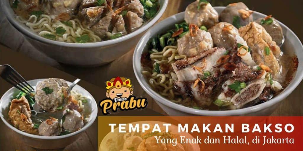 Tempat Makan Bakso yang Enak di Jakarta yang Terjamin Halal